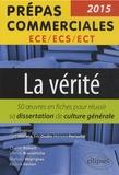 Cyril Morana et Eric Oudin - La vérité - 50 oeuvres en fiche pour réussir sa dissertation de culture générale.