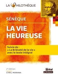 Cyril Morana - La vie heureuse - De la brièveté de la vie sénèque - Texte intégral 2e édition.