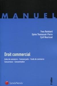 Cyril Nourissat et Yves Reinhard - Droit commercial - Actes de commerce, Commerçants, Fonds de commerce, Concurrence, Consommation.