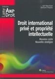 Cyril Nourissat et Édouard Treppoz - Droit international privé et propriété intellectuelle - Un nouveau cadre pour de nouvelles stratégies.