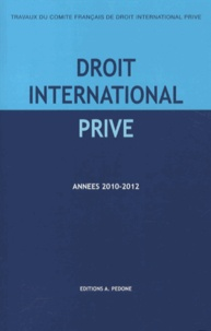 Cyril Nourissat et Bénédicte Vassallo - Travaux du Comité français de droit international privé - Années 2010-2012.