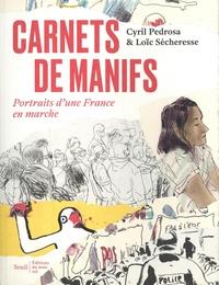 Cyril Pedrosa et Loïc Sécheresse - Carnets de manifs - Portraits d'une France en marche.