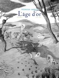 Cyril Pedrosa et Roxanne Moreil - L'âge d'or Tome 1 : Tirage de tête avec frontispice numéroté et signé par les auteurs..