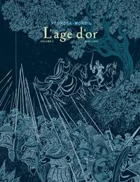 Cyril Pedrosa et Roxanne Moreil - L'âge d'or Tome 2 : Avec un dessin inédit signé par les auteurs.
