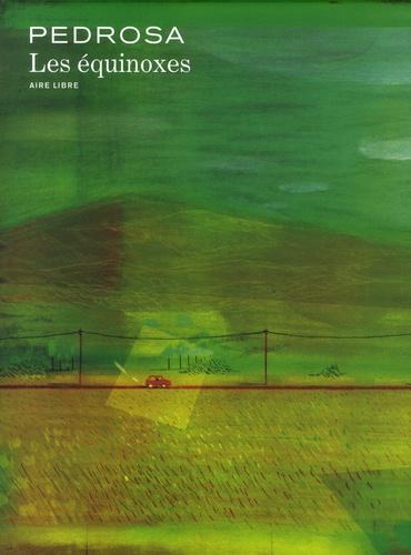Cyril Pedrosa - Les équinoxes - Avec un dessin inédit signé par l'auteur.