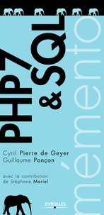 Cyril Pierre de Geyer et Guillaume Ponçon - PHP 7 & SQL.
