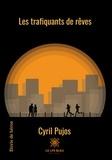 Cyril Pujos - Les trafiquants de rêves - Roman.