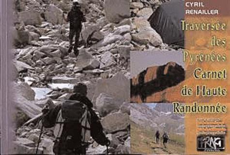 Cyril Renailler - Traversée des Pyrénées - Carnet de haute randonnée.