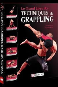 Cyril Rousseau et Stéphane Weiss - Le grand livre des techniques de Grappling.