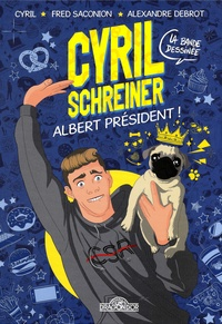 Cyril Schreiner et Fred Saconion - Cyril Schreiner - Albert président ! La bande dessinée.