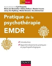 Cyril Tarquinio et Marie-Jo Brennsthul - Pratique de l'EMDR - Introduction et approfondissements pratiques et psychopathologiques.