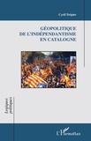 Cyril Trépier - Géopolitique de l'indépendantisme en Catalogne.