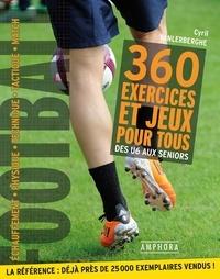 Livres à télécharger gratuitement numéro isbn Football  - 360 exercices et jeux pour tous, Des débutants aux séniors