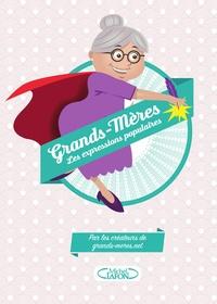 Ebooks téléchargés ipad Grands-mères  - Les expressions populaires 9782749933702 (French Edition) par Cyril Verglas, Grands-meres.net