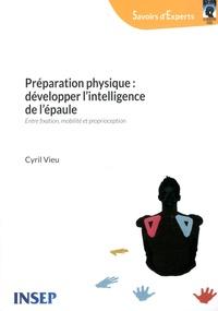 Cyril Vieu - Préparation physique : développer l'intelligence de l'épaule - Entre fixation, mobilité et proprioception.