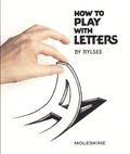 Cyril Vouilloz - How to play with letters : Rylsee.