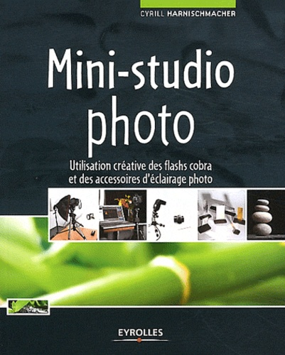 Cyrill Harnischmacher - Mini-studio photo - Utilisation créative des flashs cobra et des accessoires d'éclairage photo.
