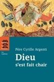 Cyrille Argenti - Dieu s'est fait chair.