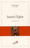 Cyrille Argenti - Soyons l'Eglise !.