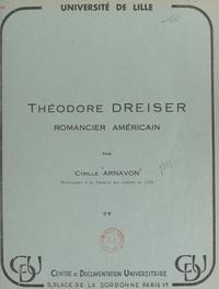 Cyrille Arnavon et  Université de Lille - Théodore Dreiser, romancier américain.
