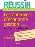 Cyrille Ast - Réussir les épreuves d'économie-gestion CAPET, CAPLP, Agrégation.