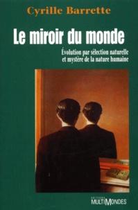 Le miroir du monde. Evolution par sélection naturelle et mystère de la nature humaine.pdf