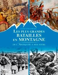 Cyrille Becker - Les plus grandes batailles en montagne - De l'Antiquité à nos jours.