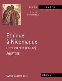 Cyrille Bégorre-Bret - Ethique à Nicomaque - Livres VIII et IX [L'amitié - Aristote.