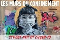 Cyrille Benhamou et Marie Christian - Les murs du confinement - Street art et covid-19.