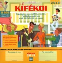 Le Kifékoi 2013 - Organisation, responsabilités, entretien : loutils indispensable pour savoir QUI FAIT QUOI à la maison.pdf