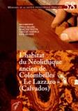 """Cyrille Billard et Françoise Bostyn - L'habitat du Néolithique ancien de Colombelles """"Le Lazzaro"""" (Calvados)."""