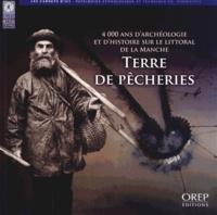 Cyrille Billard - Terre de pêcheries - 4000 ans d'archéologie et d'histoire sur le littoral de la Manche.