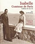 Cyrille Boulay et  Comtesse de Paris - Isabelle, comtesse de Paris. - L'album de ma vie.