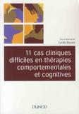 Cyrille Bouvet - 11 cas cliniques difficiles en thérapies comportementales et cognitives.