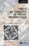 Cyrille Chartier-Kastler - Précis de conduite de projet informatique.