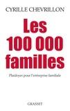 Cyrille Chevrillon - Les 100 000 familles - Plaidoyer pour l'entreprise familiale.
