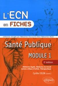 Cyrille Colin - Santé publique - Module 1, Médecine légale, médecine du travail, lecture critique d'article, thérapeutique.