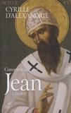 Cyrille d'Alexandrie - Commentaire sur Jean - Tome 1 (Livre I).