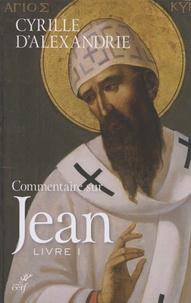 Commentaire sur Jean- Tome 1 (Livre I) -  Cyrille d'Alexandrie |