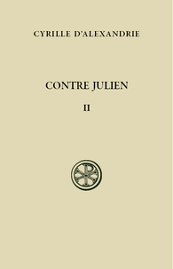 Cyrille d'Alexandrie - Contre Julien - Tome 2 (Livres III-V).
