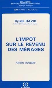 Cyrille David - L'impôt sur le revenu des ménages : assiette imposable.