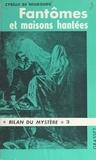 Cyrille de Neubourg et Robert Amadou - Fantômes et maisons hantées.