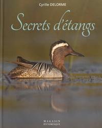 Cyrille Delorme - Secrets d'étangs.