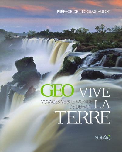 Cyrille Desombre et Colette Gouvion - Vive la Terre GEO - Voyages vers le monde de demain.