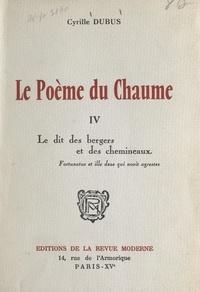 Cyrille Dubus - Le poème du chaume (4). Le dit des bergers et des chemineaux.