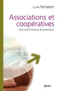 Cyrille Ferraton - Associations et coopératives - Une autre histoire.