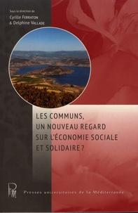 Cyrille Ferraton et Delphine Vallade - Les communs, un nouveau regard sur l'économie sociale et solidaire.