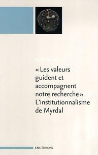 Les valeurs guident et accompagnent notre recherche, Linstitutionnalisme de Myrdal - Suivi de Léconomie instituionnaliste.pdf