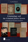 Cyrille Fijnaut - Criminology and the Criminal Justice System - A Historical and Transatlantic Introduction.