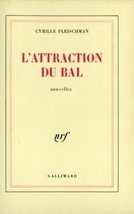 Cyrille Fleischman - L'attraction du bal.